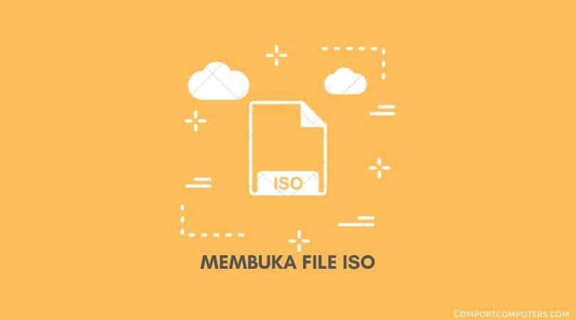 Cara Membuka dan Mengekstrak File ISO di Komputer [PC]