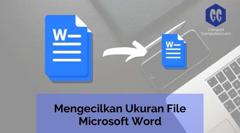 4 Cara Mengecilkan Ukuran File Ms. Word Menjadi Lebih Ringan